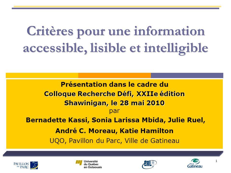 1 Critères pour une information accessible, lisible et intelligible Présentation dans le cadre du Colloque Recherche Défi, XXIIe édition Shawinigan, l