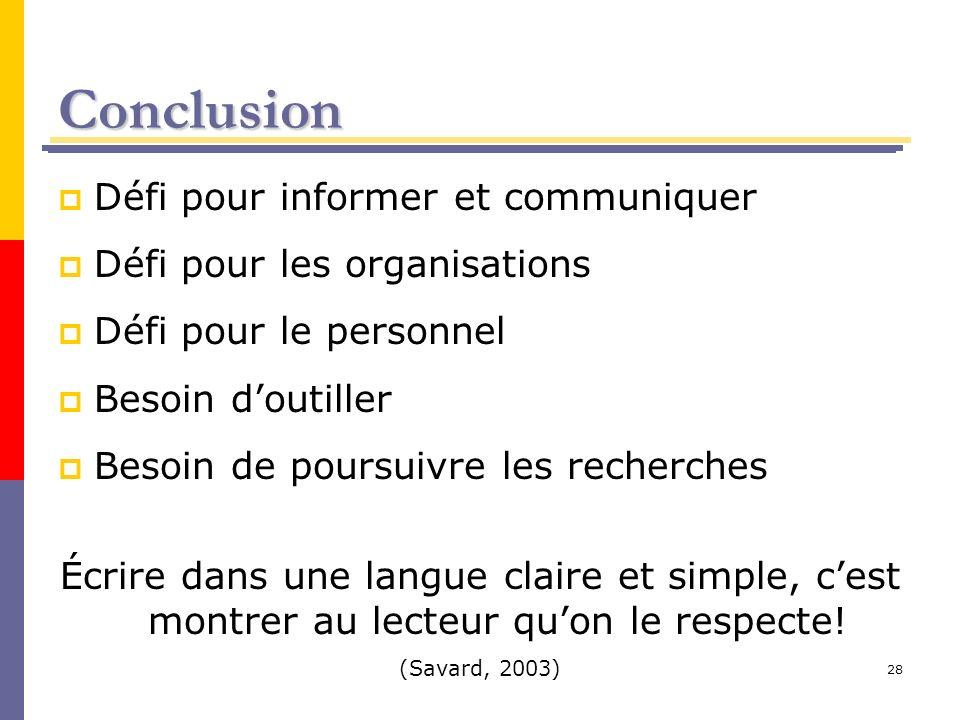 28 Conclusion Défi pour informer et communiquer Défi pour les organisations Défi pour le personnel Besoin doutiller Besoin de poursuivre les recherche