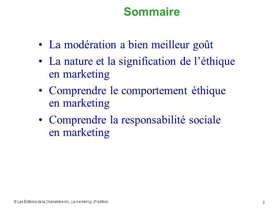 © Les Éditions de la Chenelière inc., Le marketing, 2 e édition 13 Comprendre la responsabilité sociale en marketing Les concepts de responsabilité sociale