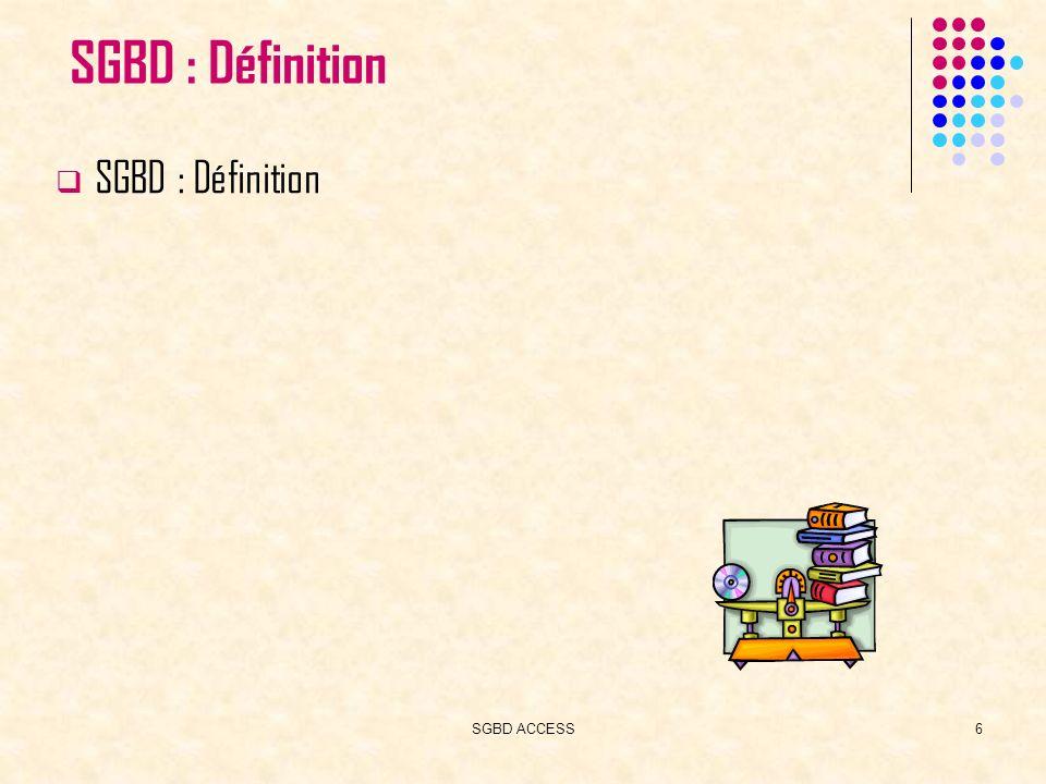 SGBD ACCESS7 SGBD : Définition