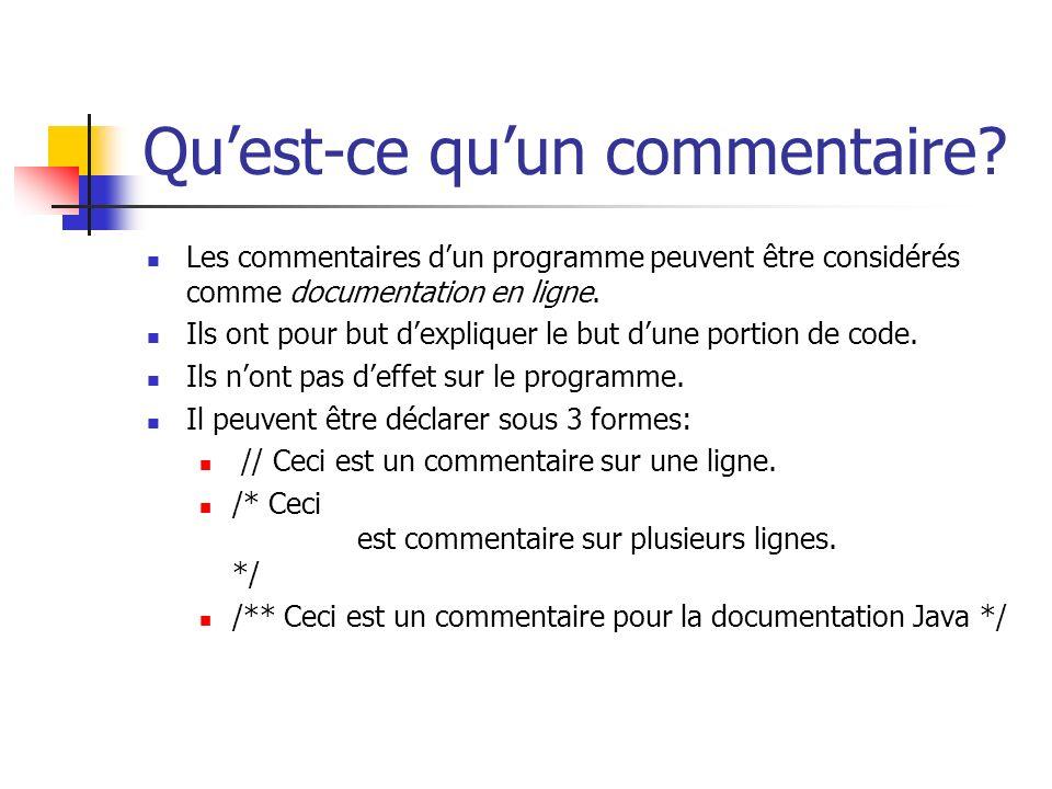 Quest-ce quun commentaire? Les commentaires dun programme peuvent être considérés comme documentation en ligne. Ils ont pour but dexpliquer le but dun