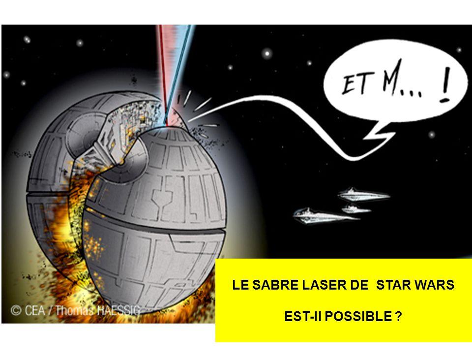 LE SABRE LASER DE STAR WARS EST-Il POSSIBLE ?