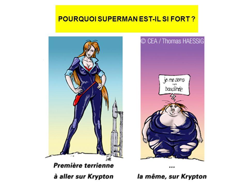 POURQUOI SUPERMAN EST-IL SI FORT ?