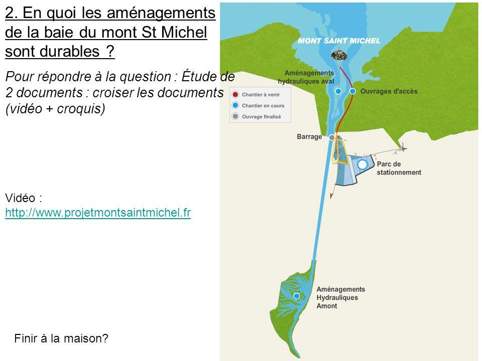 2. En quoi les aménagements de la baie du mont St Michel sont durables ? Pour répondre à la question : Étude de 2 documents : croiser les documents (v