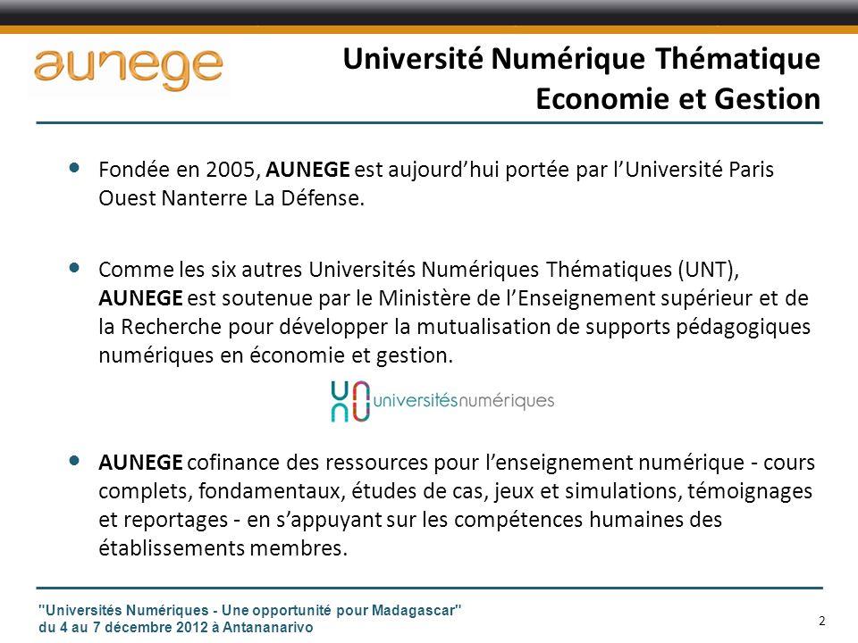 Université Numérique Thématique Economie et Gestion Fondée en 2005, AUNEGE est aujourdhui portée par lUniversité Paris Ouest Nanterre La Défense.