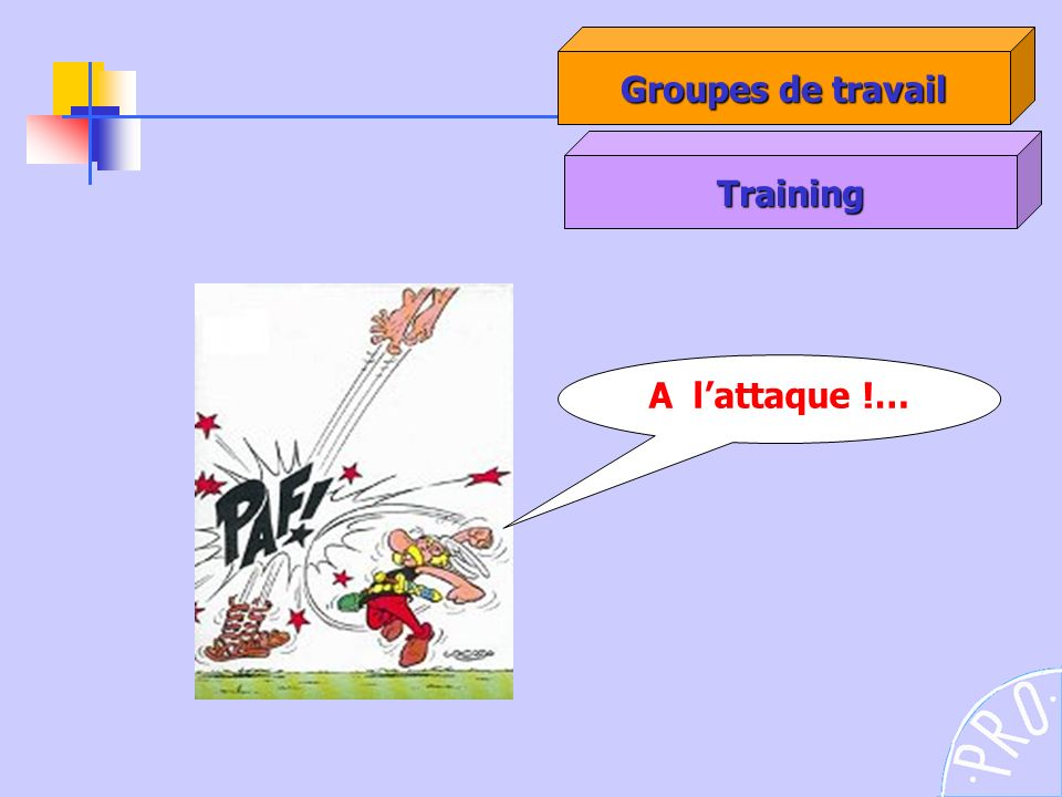 A lattaque !… Training Groupes de travail