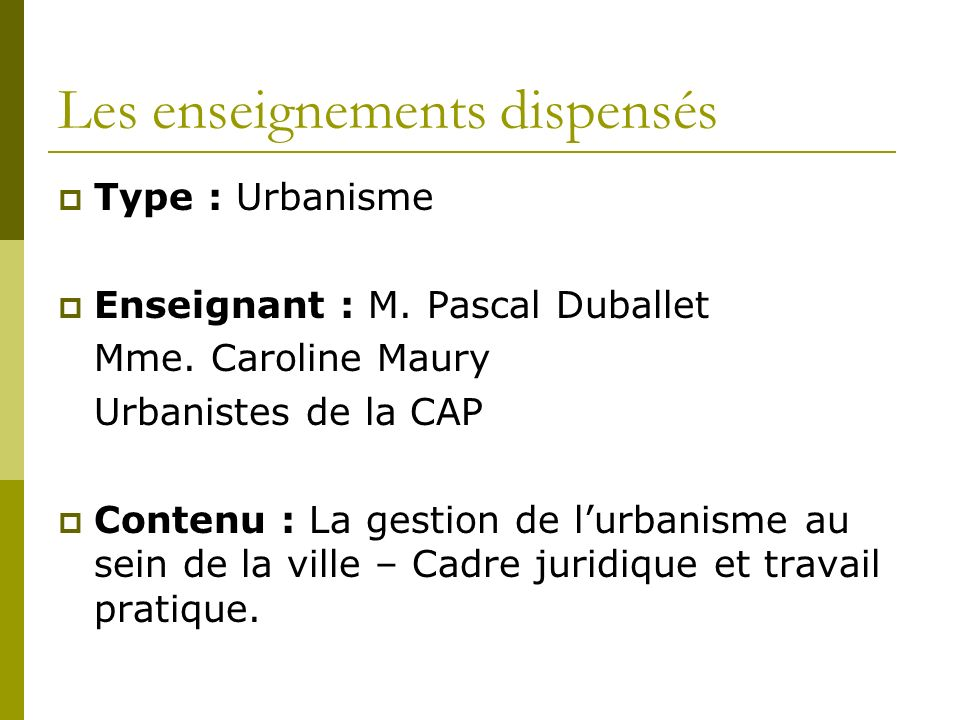 Les enseignements dispensés Type : Urbanisme Enseignant : M.
