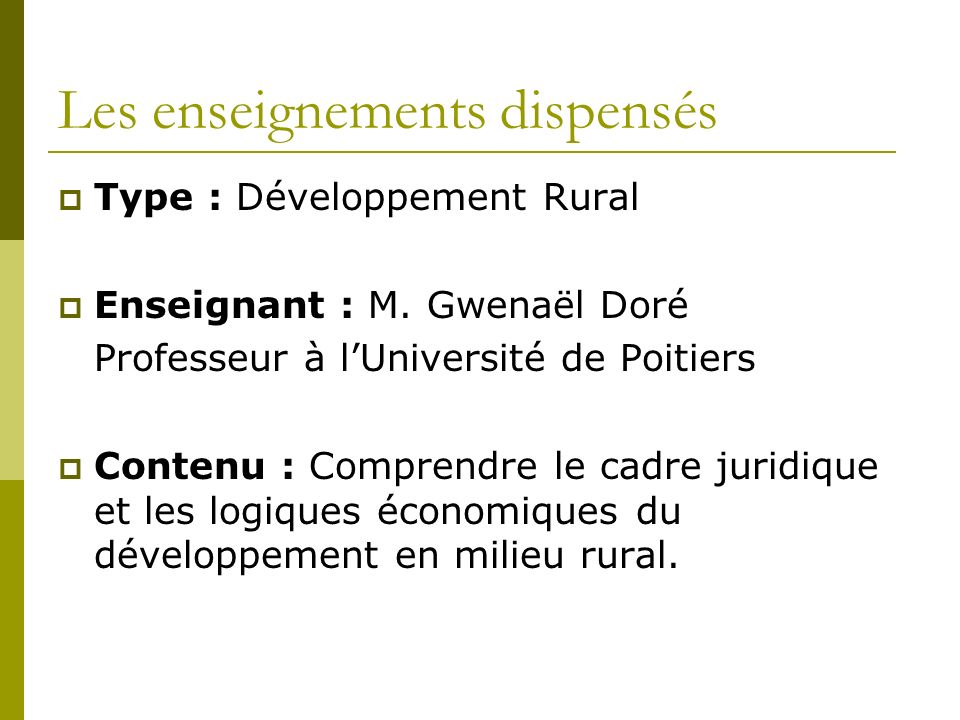 Les enseignements dispensés Type : Développement Rural Enseignant : M.