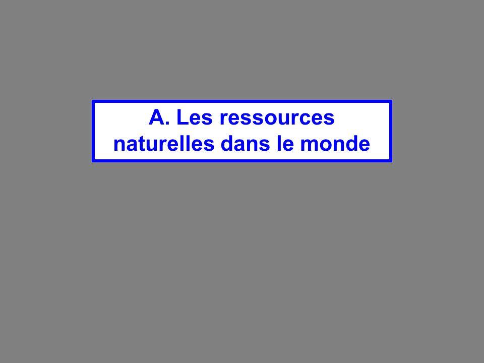 A. Les ressources naturelles dans le monde