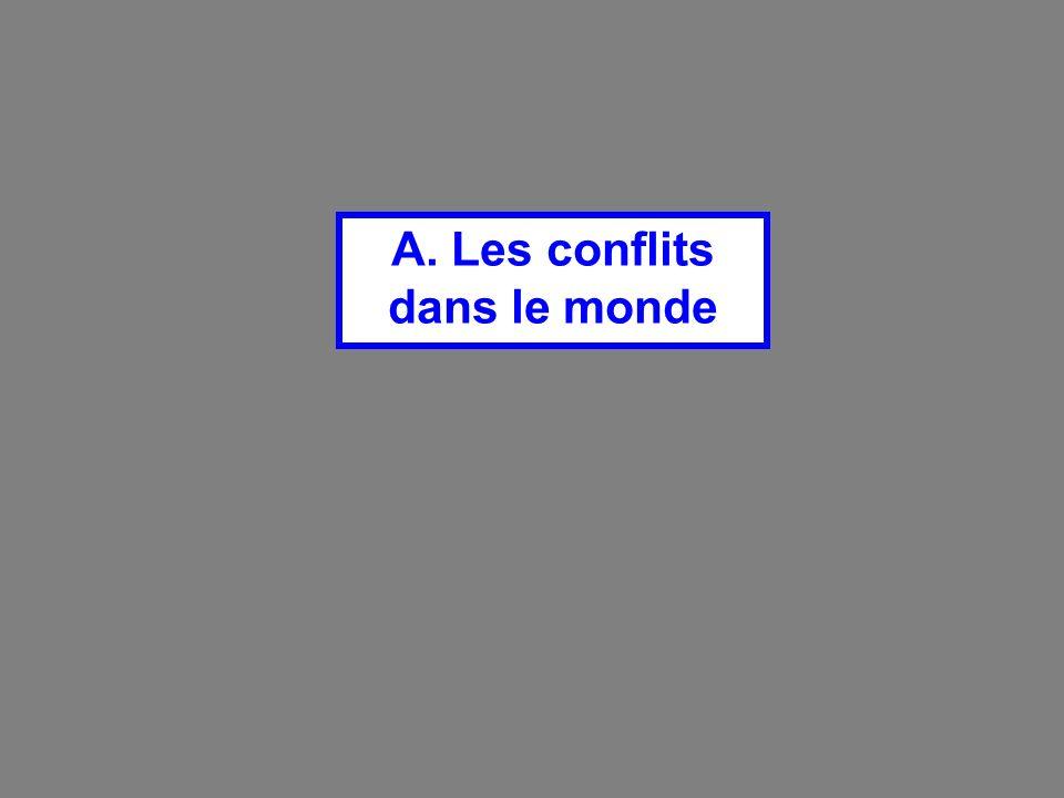 A. Les conflits dans le monde