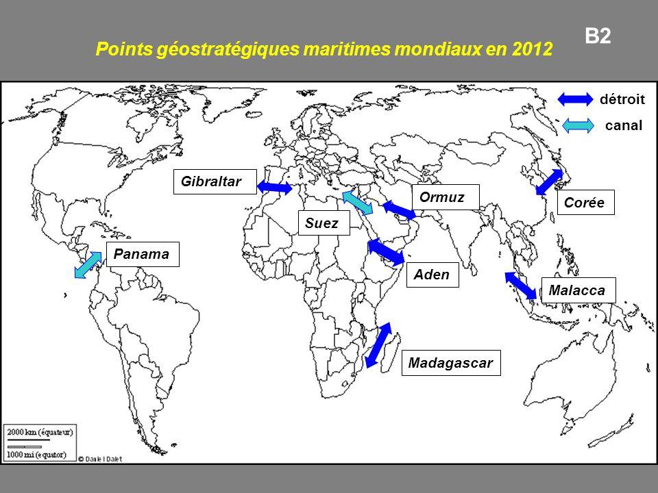 Points géostratégiques maritimes mondiaux en 2012 détroit canal Gibraltar Madagascar Aden Ormuz Malacca Corée Suez Panama B2
