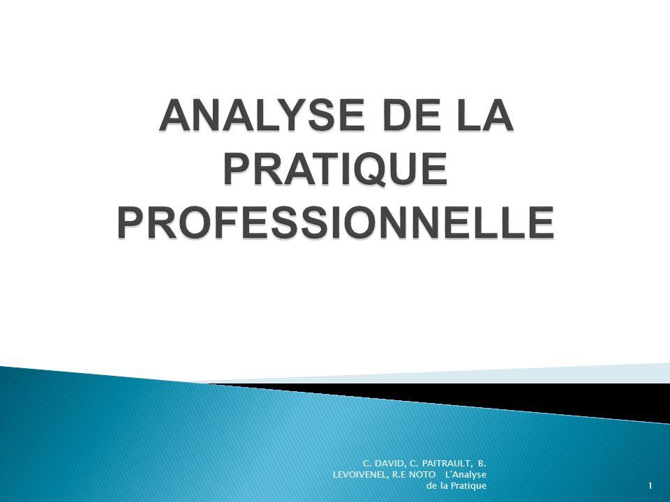 C. DAVID, C. PAITRAULT, B. LEVOIVENEL, R.E NOTO L'Analyse de la Pratique1