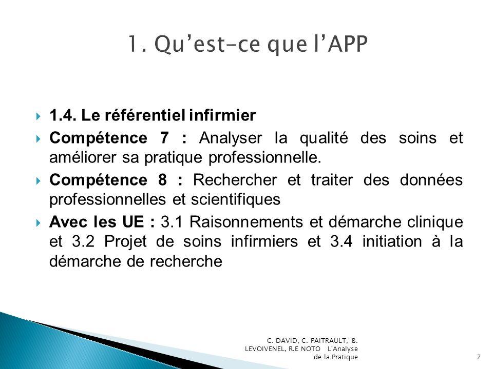 1.4. Le référentiel infirmier Compétence 7 : Analyser la qualité des soins et améliorer sa pratique professionnelle. Compétence 8 : Rechercher et trai