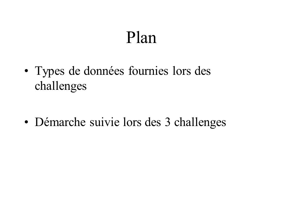 Plan Types de données fournies lors des challenges Démarche suivie lors des 3 challenges