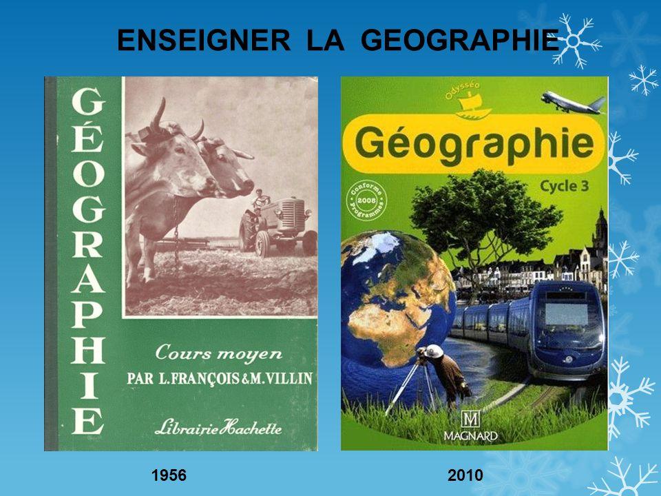 ENSEIGNER LA GEOGRAPHIE 19562010