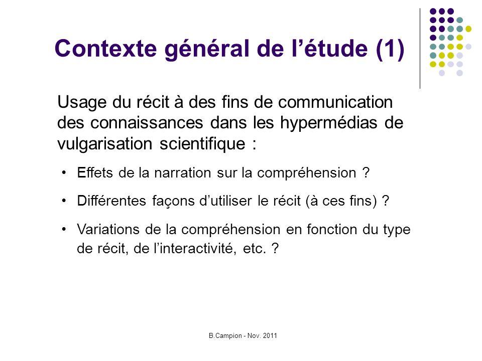 B.Campion - Nov. 2011 Contexte général de létude (1) Effets de la narration sur la compréhension .