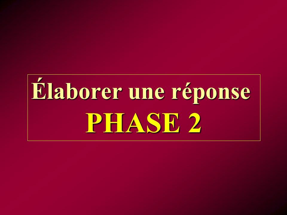 Élaborer une réponse PHASE 2
