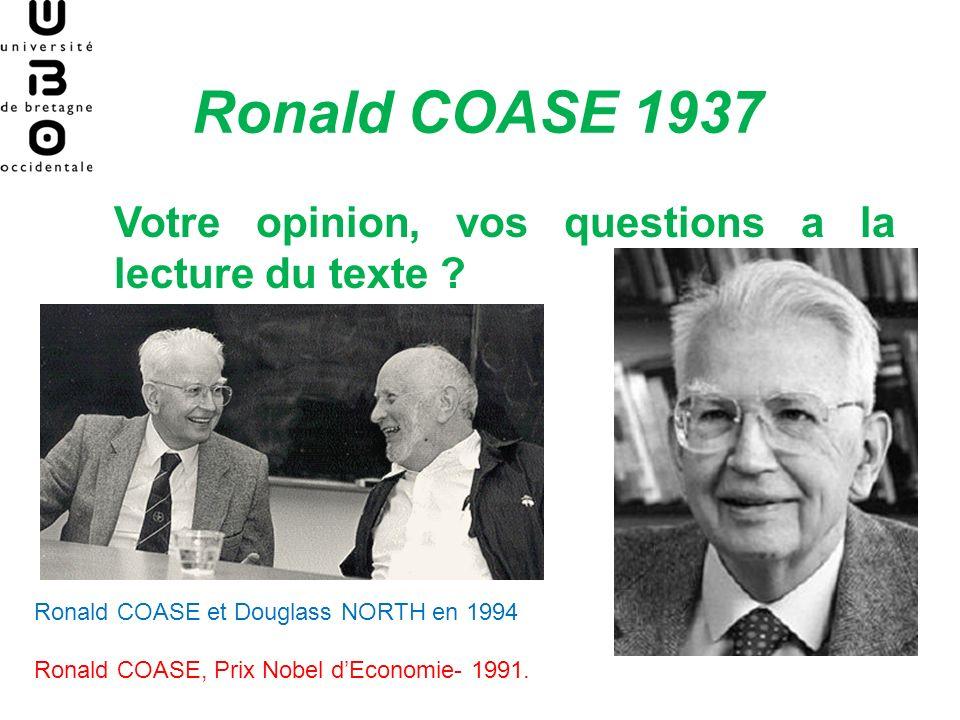 Ronald COASE (1937), Lecture du texte Introduction, p.2, objectifs du texte But de larticle: Comprendre ce quest une firme, mot abondamment utilisé en Economie….