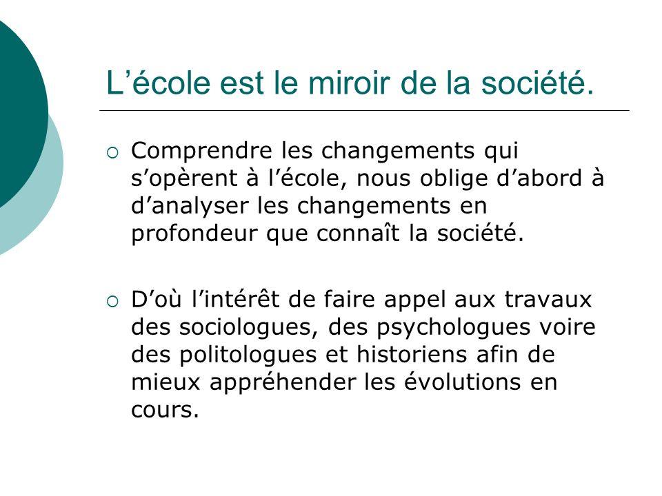 Lécole est le miroir de la société.
