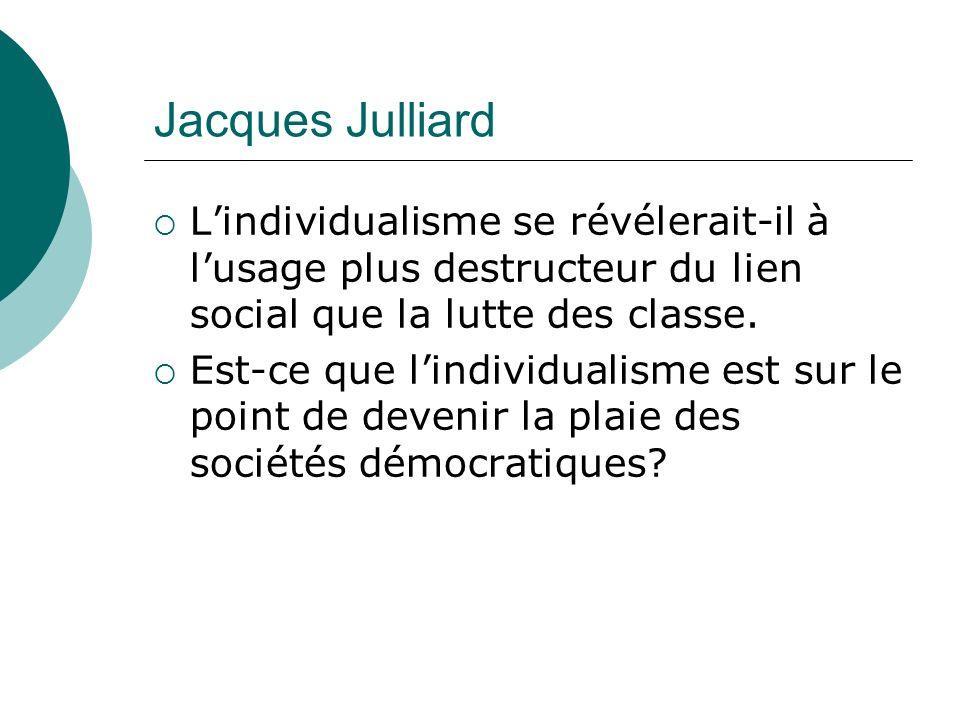 Jean Claude GUILLEBAUD dans « la refondation du monde » Lindividualisme, ce choix de soi-même est à la fois une invention récente et occidentale.