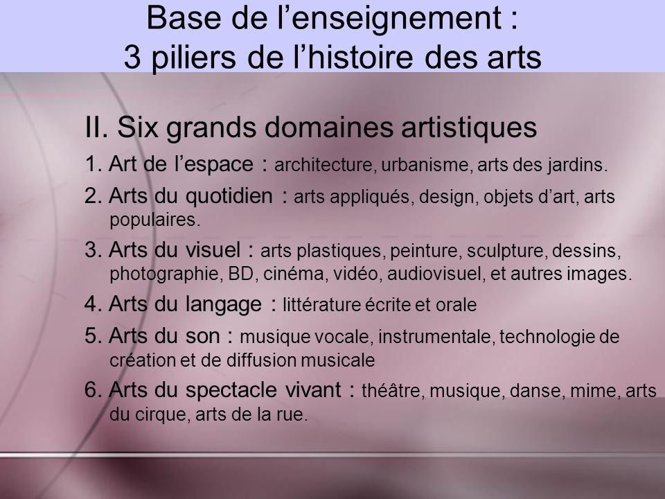 Base de lenseignement : 3 piliers de lhistoire des arts II.