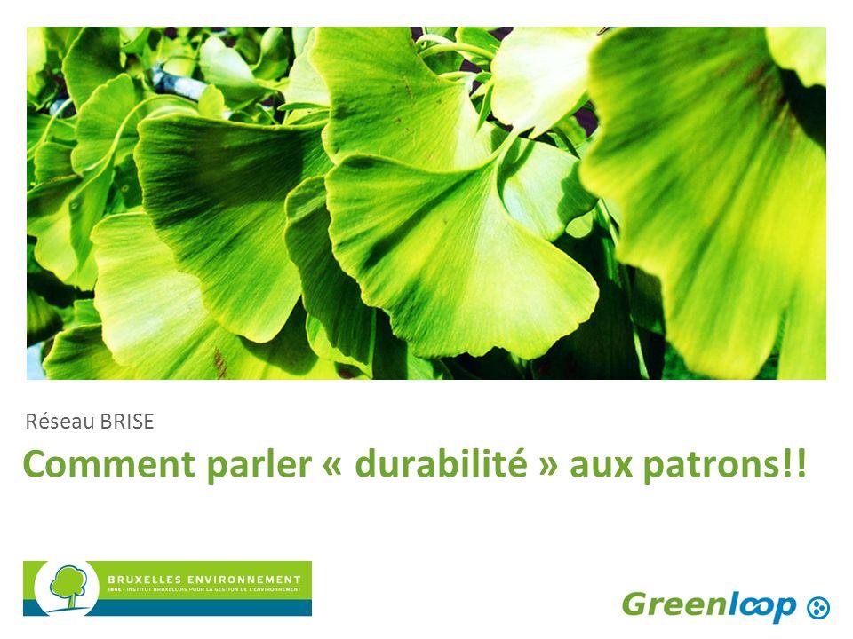 Comment parler « durabilité » aux patrons!! Réseau BRISE