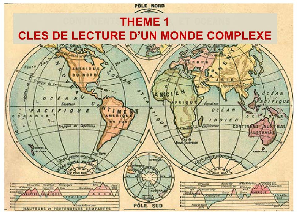 THEME 1 CLES DE LECTURE DUN MONDE COMPLEXE