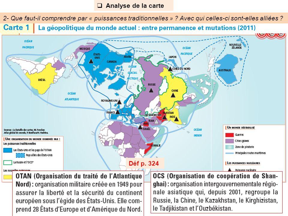 Analyse de la carte 2- Que faut-il comprendre par « puissances traditionnelles » ? Avec qui celles-ci sont-elles alliées ? Déf p. 324