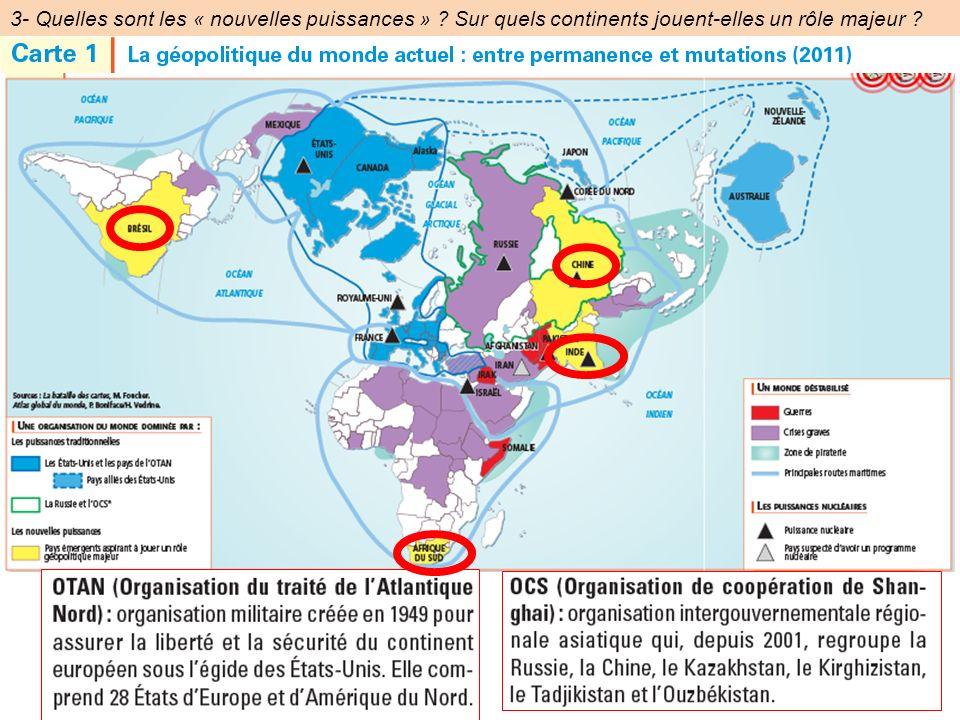 3- Quelles sont les « nouvelles puissances » ? Sur quels continents jouent-elles un rôle majeur ?