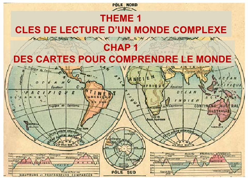 THEME 1 CLES DE LECTURE DUN MONDE COMPLEXE CHAP 1 CHAP 1 DES CARTES POUR COMPRENDRE LE MONDE I- Une lecture géoéconomique II- Une lecture géopolitique III- Une lecture géoculturelle IV- Une lecture géoenvironnementale = des enjeux environnementaux pour la planète
