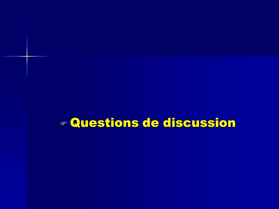 Questions de discussion Questions de discussion