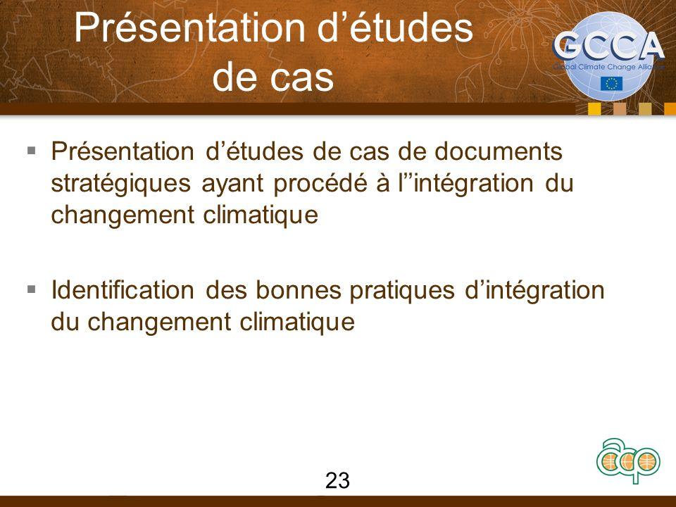 Présentation détudes de cas Présentation détudes de cas de documents stratégiques ayant procédé à lintégration du changement climatique Identification des bonnes pratiques dintégration du changement climatique 23