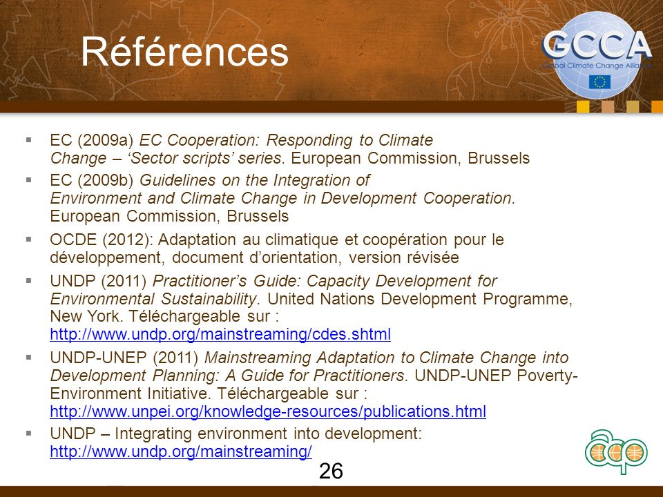 Références EC (2009a) EC Cooperation: Responding to Climate Change – Sector scripts series.
