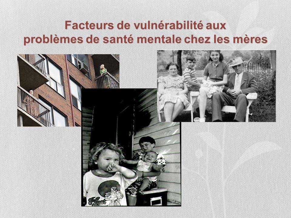 Facteurs de vulnérabilité aux problèmes de santé mentale chez les mères