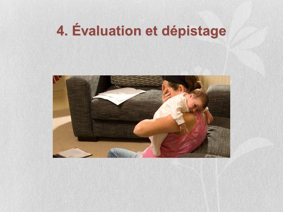 4. Évaluation et dépistage