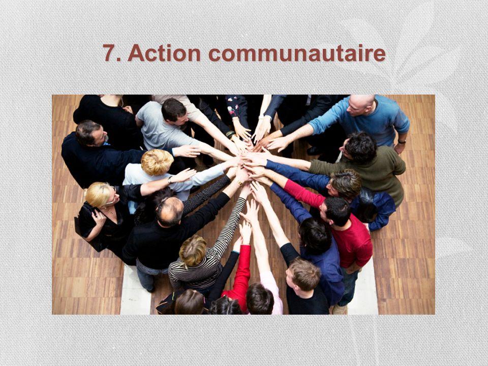 7. Action communautaire