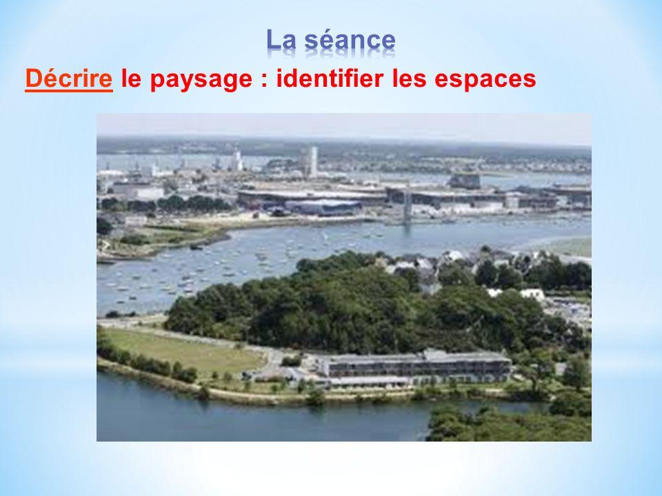 Décrire le paysage : identifier les espaces