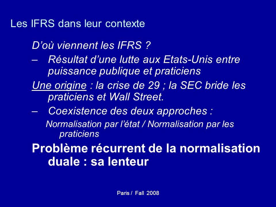 Paris / Fall 2008 Les IFRS dans leur contexte Doù viennent les IFRS .