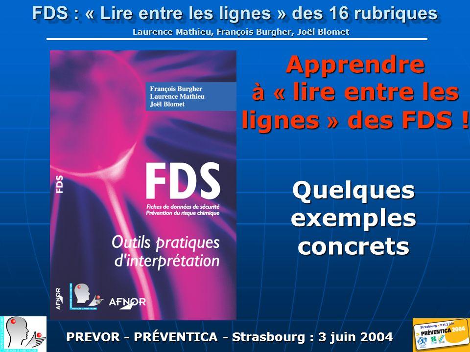 PREVOR - PRÉVENTICA - Strasbourg : 3 juin 2004 FDS : « Lire entre les lignes » des 16 rubriques Laurence Mathieu, François Burgher, Joël Blomet Apprendre à « lire entre les lignes » des FDS .