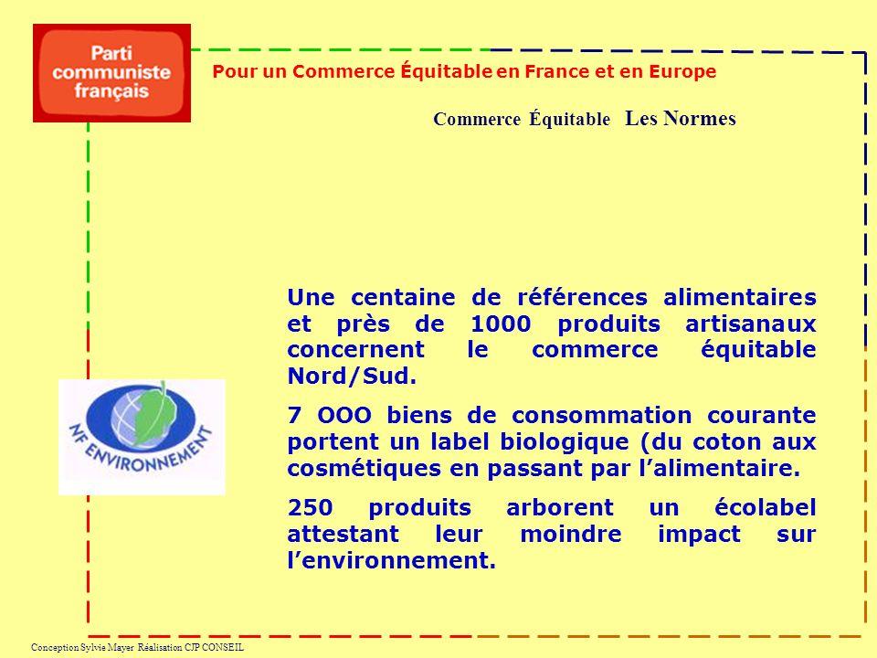 Commerce Équitable Les Normes Pour un Commerce Équitable en France et en Europe Conception Sylvie Mayer Réalisation CJP CONSEIL Une centaine de références alimentaires et près de 1000 produits artisanaux concernent le commerce équitable Nord/Sud.