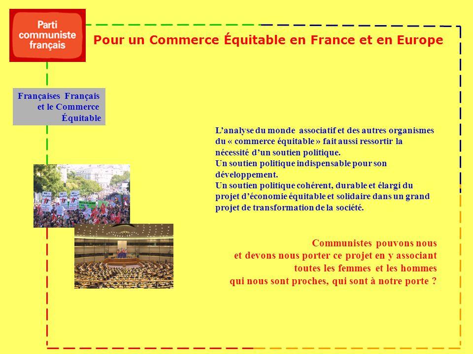 Lanalyse du monde associatif et des autres organismes du « commerce équitable » fait aussi ressortir la nécessité dun soutien politique.