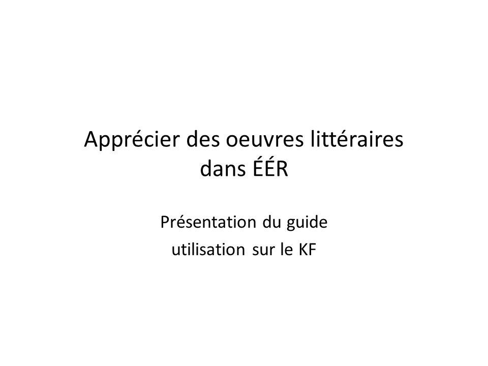 Présentation du guide utilisation sur le KF Apprécier des oeuvres littéraires dans ÉÉR