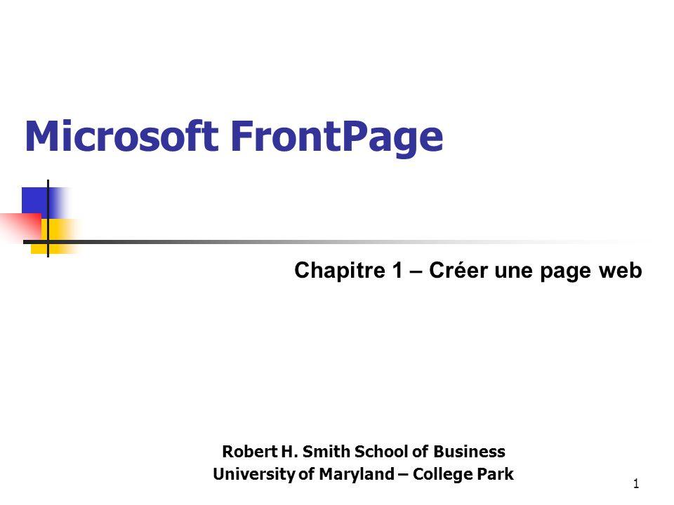 You are learning Microsoft FrontPage Click to Continue 22 Barre de status Montre le temps nécessaire pour une page à la vitesse du modem Vous pouvez changer la vitesse ou le mode