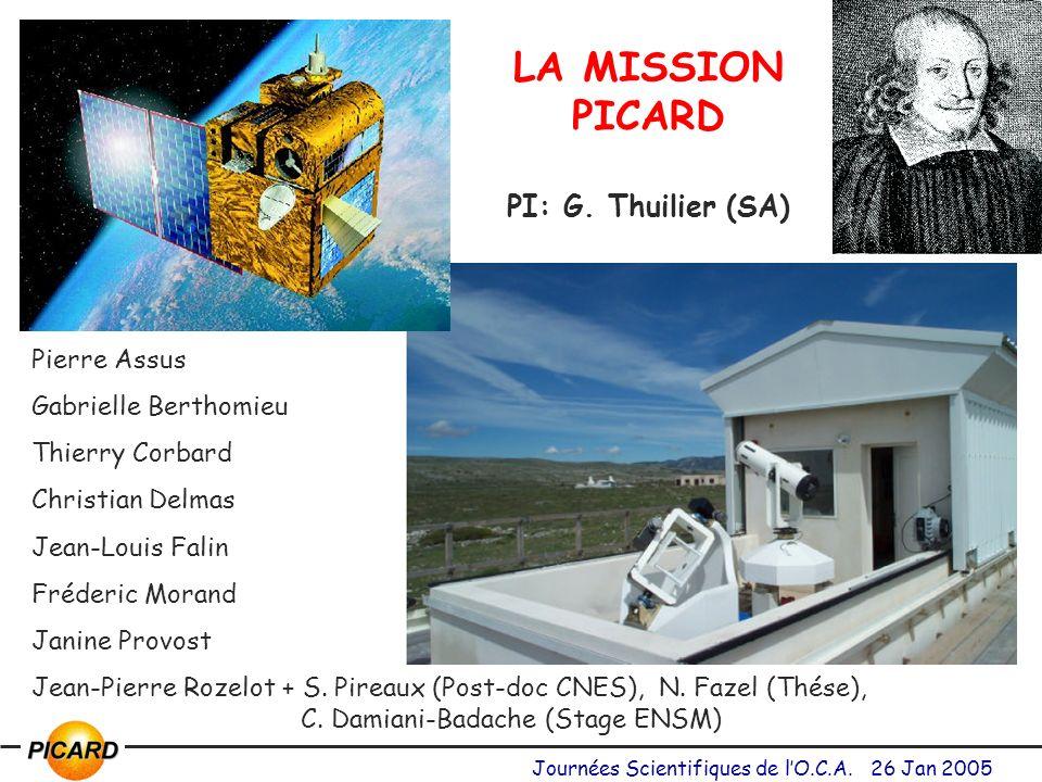 Journées Scientifiques de lO.C.A.26 Jan 2005 LA MISSION PICARD PI: G.