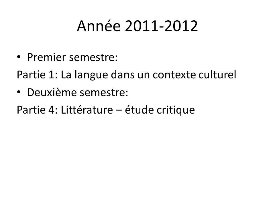 Année 2011-2012 Premier semestre: Partie 1: La langue dans un contexte culturel Deuxième semestre: Partie 4: Littérature – étude critique