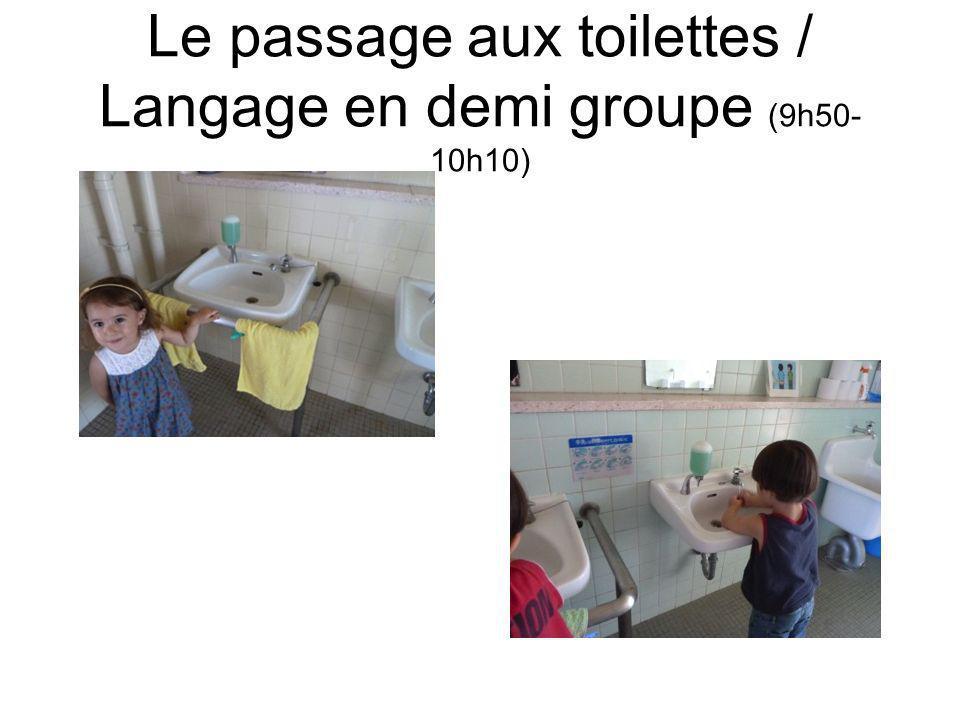 Le passage aux toilettes / Langage en demi groupe (9h50- 10h10)