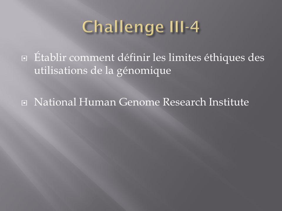Établir comment définir les limites éthiques des utilisations de la génomique National Human Genome Research Institute