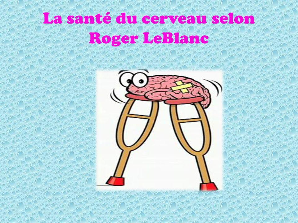 La santé du cerveau selon Roger LeBlanc