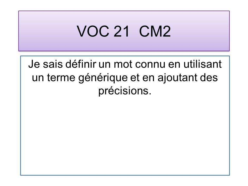 VOC 21 CM2 Je sais définir un mot connu en utilisant un terme générique et en ajoutant des précisions.