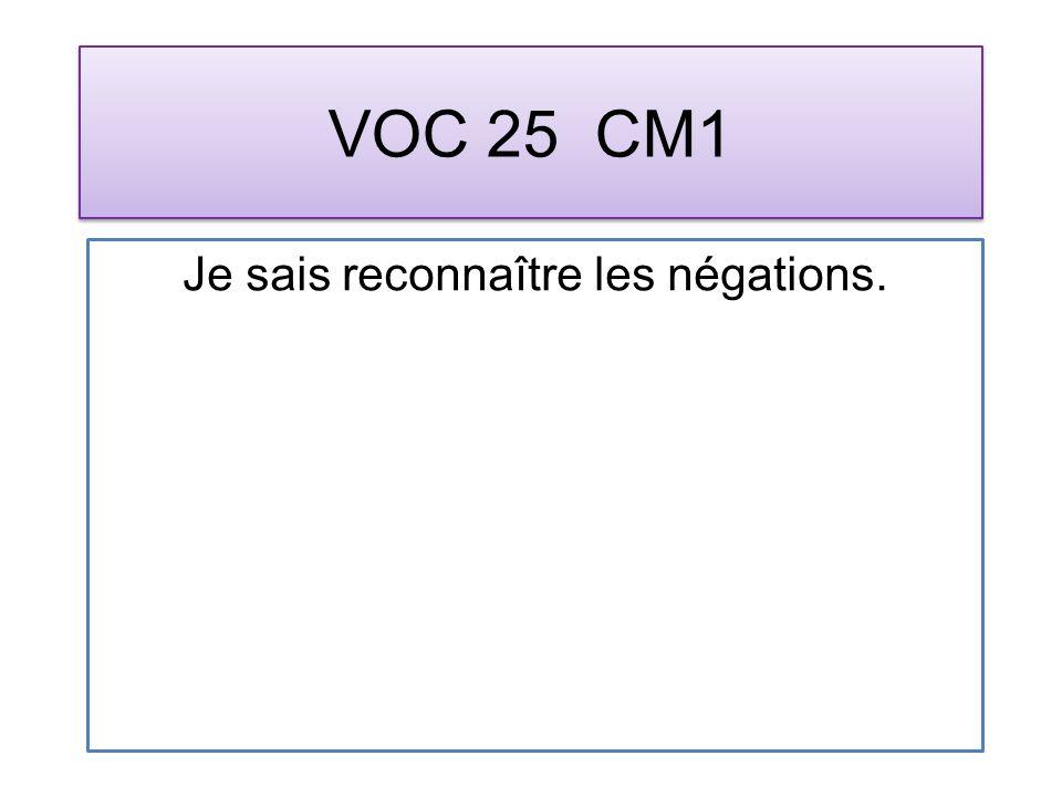 VOC 25 CM1 Je sais reconnaître les négations.